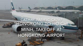 【機内から離着陸映像】キャセイパシフィック CX767 (B-HLV) 香港 – ホーチミン 香港空港 離陸