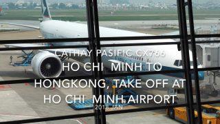 【機内から離着陸映像】キャセイパシフィック CX766 (B-KQB) ホーチミン – 香港 ホーチミン空港 離陸