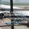 【Flight Report】 Cathay Pacific CX766 Ho Chi Minh to Hongkong &APRICOT LOUNGE 2018 Jan キャセイパシフィック ホーチミン - 香港 搭乗記&APRICOT LOUNGE