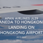 【機内から離着陸映像】2019 May Japan airlines JL29 HANEDA to HONGKONG, Landing on HONGKONG Airport