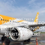 【機内から離着陸映像】2019 May Scoot TR874 TAIPEI Taoyuan to NARITA, Landing on NARITA Airport