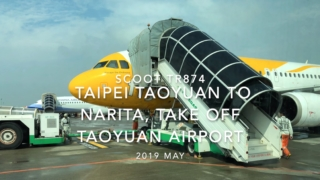 【機内から離着陸映像】2019 May Scoot TR874 TAIPEI Taoyuan to NARITA, Take off Taoyuan Airport