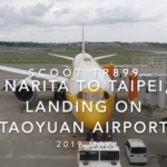 【機内から離着陸映像】2019 May Scoot TR899 NARITA to TAIPEI Taoyuan, Landing on Taoyuan Airport