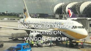 【機内から離着陸映像】2019 AUG Myanmar Airways 8M336 BANGKOK to YANGON, Landing on YANGON Airport